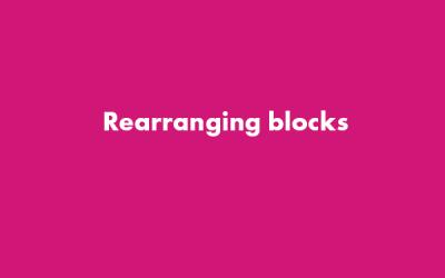 Rearranging Blocks – WordPress Gutenberg