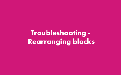 Troubleshooting: Rearranging Blocks – WordPress Gutenberg