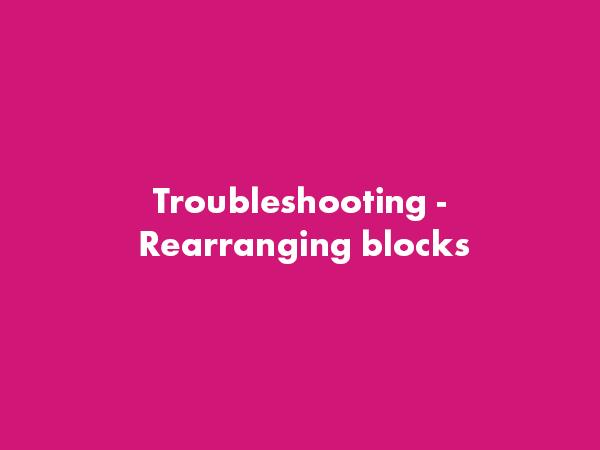 Troubleshooting: Rearranging Blocks – WordPress Gutenberg